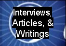 Interviews, Articles, and Writings