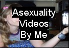 My Asexuality Videos